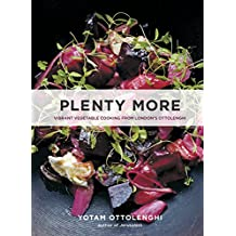 Plenty More: Vibrant Vegetable Cooking from London's Ottolenghi: A Cookbook (English Edition)