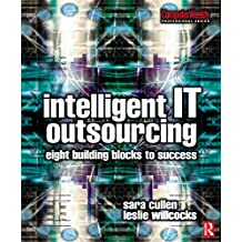 Intelligent IT Outsourcing: 8 Building Blocks to Success (Computer Weekly Professional) (English Edition)