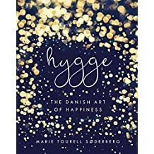 Hygge: The Danish Art of Happiness (English Edition)