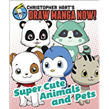 Supercute Animals and Pets: Christopher Hart's Draw Manga Now! (English Edition)