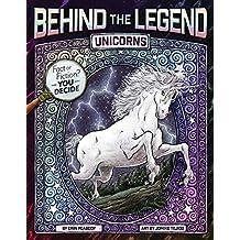 Unicorns (Behind the Legend) (English Edition)
