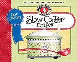 """""""Our Favorite Slow-Cooker Recipes Cookbook: Serve Up Meals That Are Piping Hot, Delicious and Ready When You Are...And Your Slow Cooker Does All the Work! ... Recipes Collection) (English Edition)"""",作者:[Gooseberry Patch]"""
