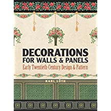 Decorations for Walls and Panels: Early Twentieth-Century Design and Pattern (English Edition)