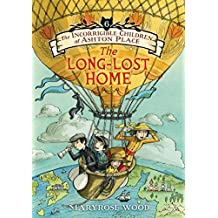 The Incorrigible Children of Ashton Place: Book VI: The Long-Lost Home (English Edition)
