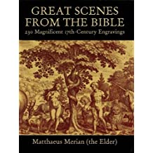 Great Scenes from the Bible: 230 Magnificent 17th-Century Engravings (Dover Pictorial Archive) (English Edition)