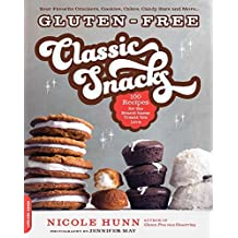 Gluten-Free Classic Snacks: 100 Recipes for the Brand-Name Treats You Love (English Edition)