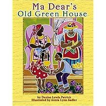 Ma Dear's Old Green House
