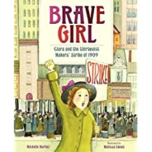 Brave Girl: Clara Lemlich and the Shirtwaist Makers (English Edition)