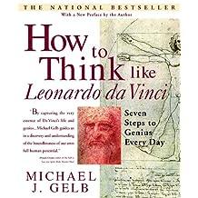 How to Think Like Leonardo da Vinci: Seven Steps to Genius Every Day (English Edition)