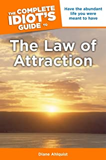 The Complete Idiot's Guide to the Law of Attraction: Have the Abundant Life You Were Meant to Have (English Edition)