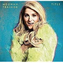 进口CD:招牌金曲/梅根·特瑞娜 Title/Meghan Trainor(CD) 88875016882