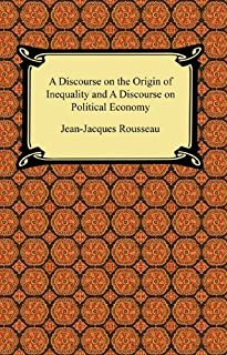 A Discourse on the Origin of Inequality and A Discourse on Political Economy (English Edition)