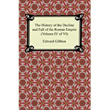 The History of the Decline and Fall of the Roman Empire (Volume IV of VI) (English Edition)