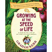 Growing at the Speed of Life: A Year in the Life of My First Kitchen Garden (English Edition)