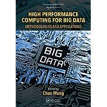 High Performance Computing for Big Data: Methodologies and Applications (Chapman & Hall/CRC Big Data Series) (English Edition)