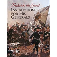 Instructions for His Generals: Frederick the Great (Dover Military History, Weapons, Armor) (English Edition)