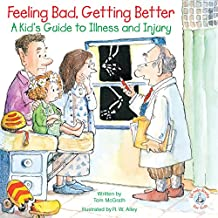 Feeling Bad, Getting Better: A Kid's Guide to Illness and Injury (Elf-help Books for Kids) (English Edition)