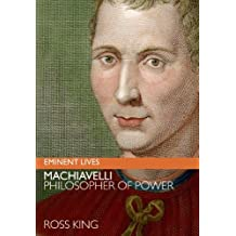 Machiavelli: Philosopher of Power (Eminent Lives) (English Edition)