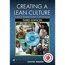 Creating a Lean Culture: Tools to Sustain Lean Conversions, Third Edition (English Edition)