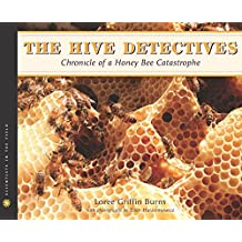 The Hive Detectives: Chronicle of a Honey Bee Catastrophe (Scientists in the Field Series) (English Edition)