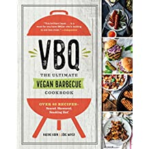 VBQ—The Ultimate Vegan Barbecue Cookbook: Over 80 Recipes—Seared, Skewered, Smoking Hot! (English Edition)