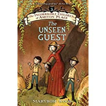 The Incorrigible Children of Ashton Place: Book III: The Unseen Guest (English Edition)