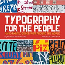 Typography for the People: Hand-Painted Signs from Around the World Plus 15 Free Fonts (English Edition)