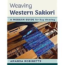 Weaving Western Sakiori: A Modern Guide for Rag Weaving (English Edition)