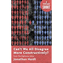 Can't We All Disagree More Constructively?: from The Righteous Mind (Kindle Single) (A Vintage Short) (English Edition)