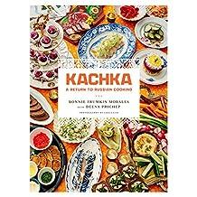 Kachka: A Return to Russian Cooking (English Edition)