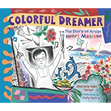 Colorful Dreamer: The Story of Artist Henri Matisse (English Edition)