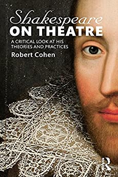 """""""Shakespeare on Theatre: A Critical Look at His Theories and Practices (English Edition)"""",作者:[Cohen, Robert]"""