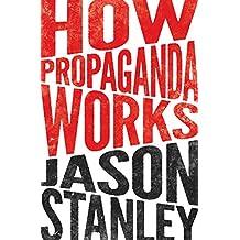How Propaganda Works (English Edition)