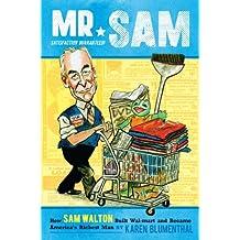 Mr. Sam: How Sam Walton Built Walmart and Became America's Richest Man (English Edition)