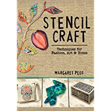 Stencil Craft: Techniques for Fashion, Art and Home (English Edition)