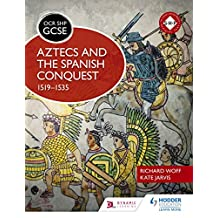 OCR GCSE History SHP: Aztecs and the Spanish Conquest, 1519-1535 (Ocr Shp Gcse History) (English Edition)