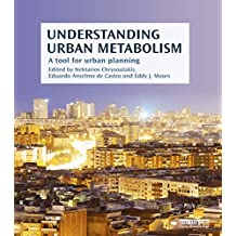 Understanding Urban Metabolism: A Tool for Urban Planning (English Edition)