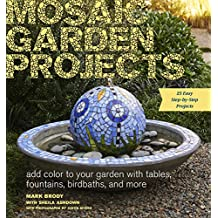 Mosaic Garden Projects: Add Color to Your Garden with Tables, Fountains, Bird Baths, and More (English Edition)