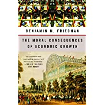 The Moral Consequences of Economic Growth (English Edition)