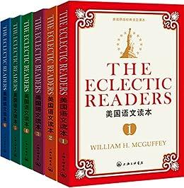 """""""美国语文读本(套装共6册) (西方原版教材之语文系列 Book 1) (English Edition)"""",作者:[威廉·H·麦加菲(William H. Mcguffey)]"""