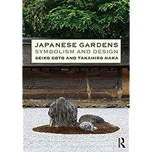 Japanese Gardens: Symbolism and Design (English Edition)