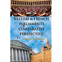 British and French Parliaments in Comparative Perspective (English Edition)