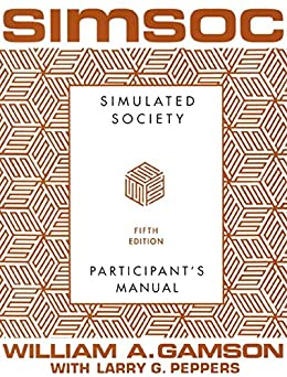"""""""SIMSOC: Simulated Society, Participant's Manual: Fifth Edition: Fifth Edition (Participant's Manual) (English Edition)"""",作者:[William A. Gamson, Larry G. Peppers]"""