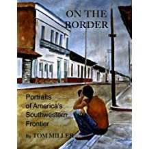 On the Border: Portraits of America's Southwestern Frontier (English Edition)