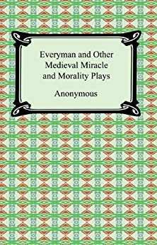 """""""Everyman and Other Medieval Miracle and Morality Plays (English Edition)"""",作者:[Anonymous]"""