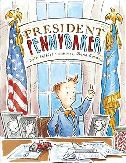 """""""President Pennybaker"""",作者:[Feiffer, Kate]"""