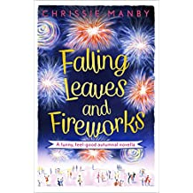 Falling Leaves and Fireworks: a funny, feel-good autumnal enovella: (A Proper Family eNovella) (English Edition)