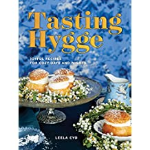Tasting Hygge: Joyful Recipes for Cozy Days and Nights (English Edition)