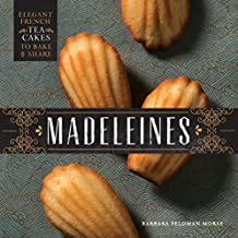 Madeleines: Elegant French Tea Cakes to Bake and Share (English Edition)