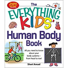 The Everything KIDS' Human Body Book: All You Need to Know About Your Body Systems - From Head to Toe! (Everything® Kids) (English Edition)